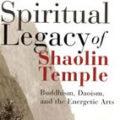 Praise for 'The Spiritual Legacy of Shaolin Temple'